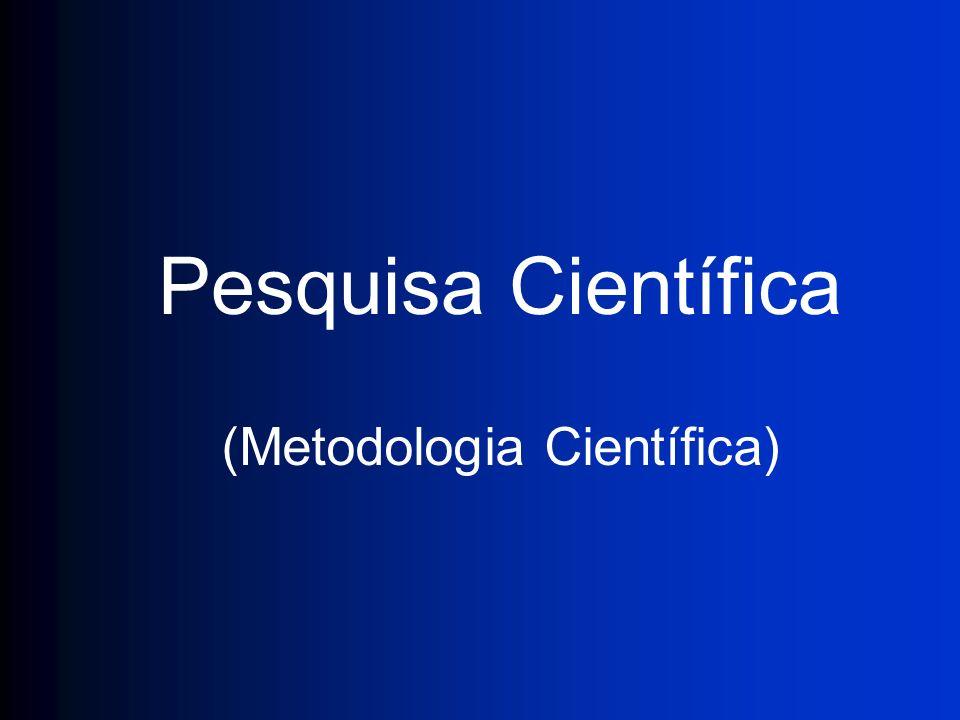 Pesquisa Científica (Metodologia Científica)