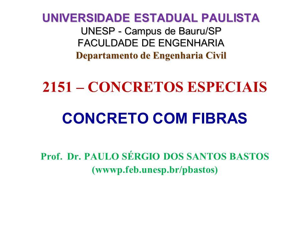 1 UNIVERSIDADE ESTADUAL PAULISTA UNESP - Campus de Bauru/SP FACULDADE DE ENGENHARIA Departamento de Engenharia Civil 2151 – CONCRETOS ESPECIAIS CONCRE