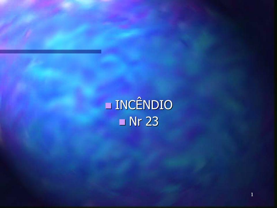 1 INCÊNDIO INCÊNDIO Nr 23 Nr 23