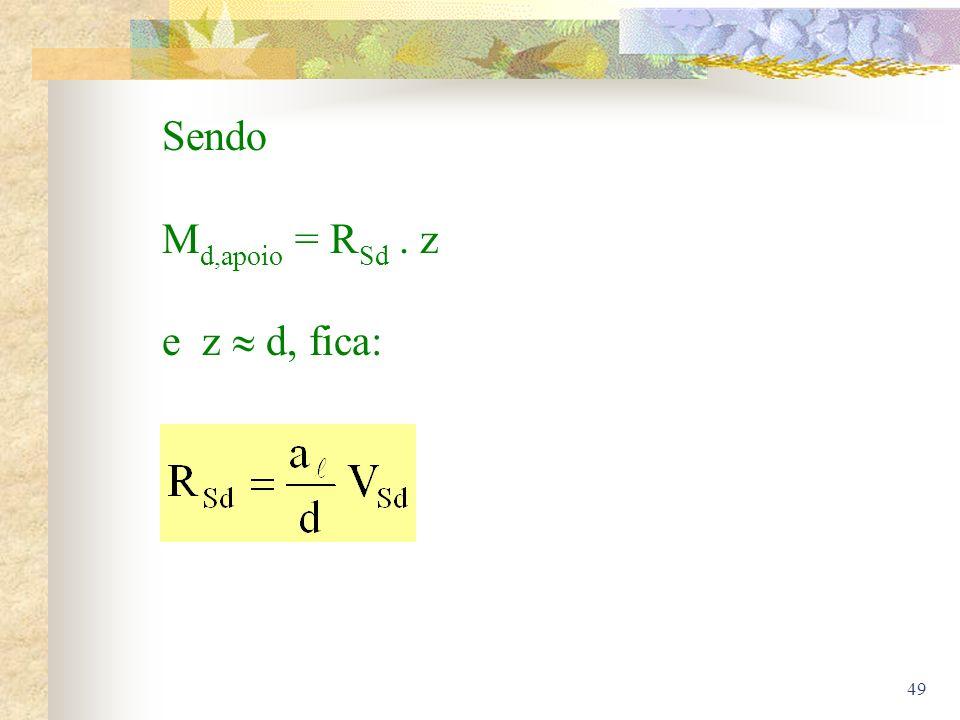 49 Sendo M d,apoio = R Sd. z e z d, fica: