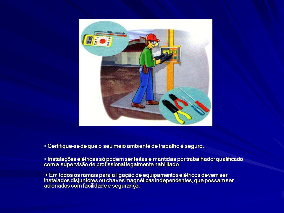 Certifique-se de que o seu meio ambiente de trabalho é seguro. Certifique-se de que o seu meio ambiente de trabalho é seguro. Instalações elétricas só