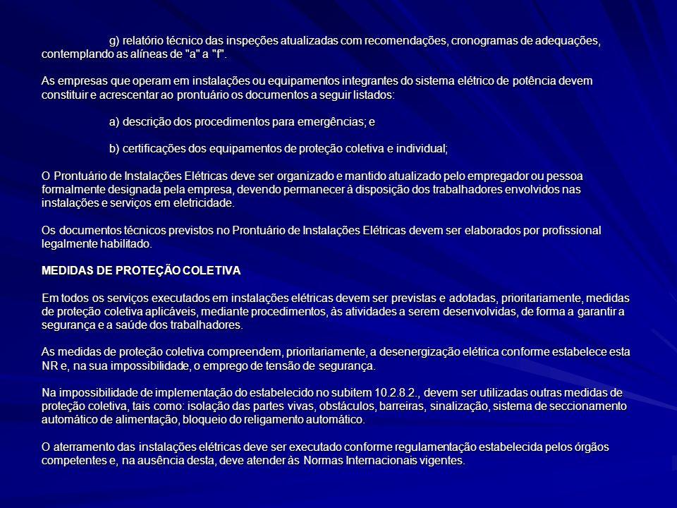 g) relatório técnico das inspeções atualizadas com recomendações, cronogramas de adequações, contemplando as alíneas de