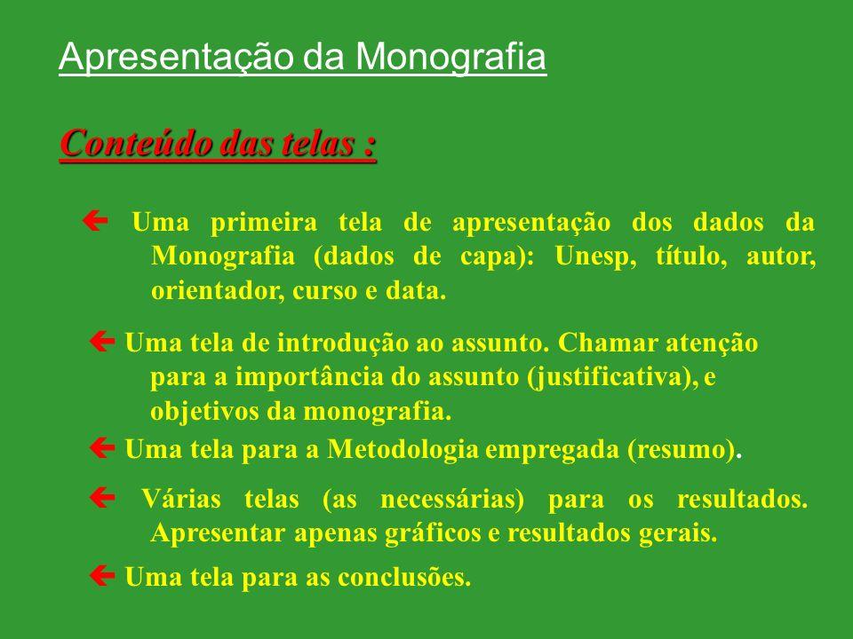Uma primeira tela de apresentação dos dados da Monografia (dados de capa): Unesp, título, autor, orientador, curso e data. Uma tela de introdução ao a