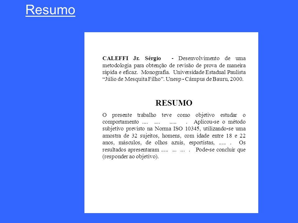 Resumo CALEFFI Jr. Sérgio - Desenvolvimento de uma metodologia para obtenção de revisão de prova de maneira rápida e eficaz. Monografia. Universidade