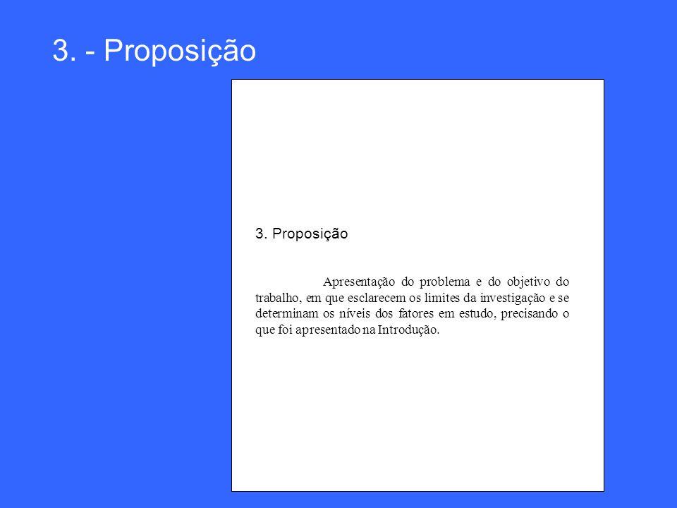 3. - Proposição 3. Proposição Apresentação do problema e do objetivo do trabalho, em que esclarecem os limites da investigação e se determinam os níve