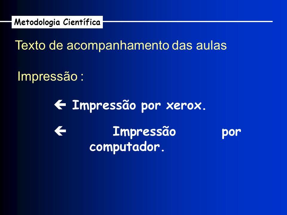 Impressão por xerox. Texto de acompanhamento das aulas Impressão : Impressão por computador. Metodologia Científica