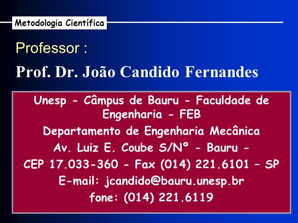 Unesp - Câmpus de Bauru - Faculdade de Engenharia - FEB Departamento de Engenharia Mecânica Av. Luiz E. Coube S/Nº - Bauru - CEP 17.033-360 - Fax (014