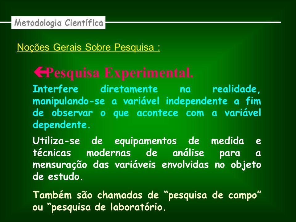 Noções Gerais Sobre Pesquisa : Experimental.