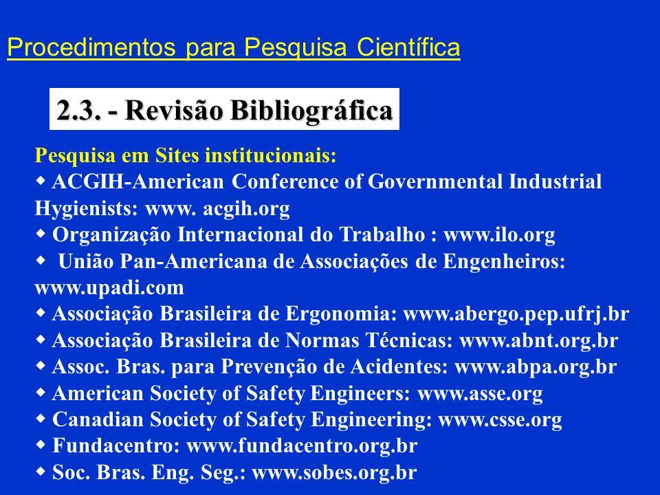 Procedimentos para Pesquisa Científica 2.3. - Revisão Bibliográfica Pesquisa em Sites institucionais: ACGIH-American Conference of Governmental Indust