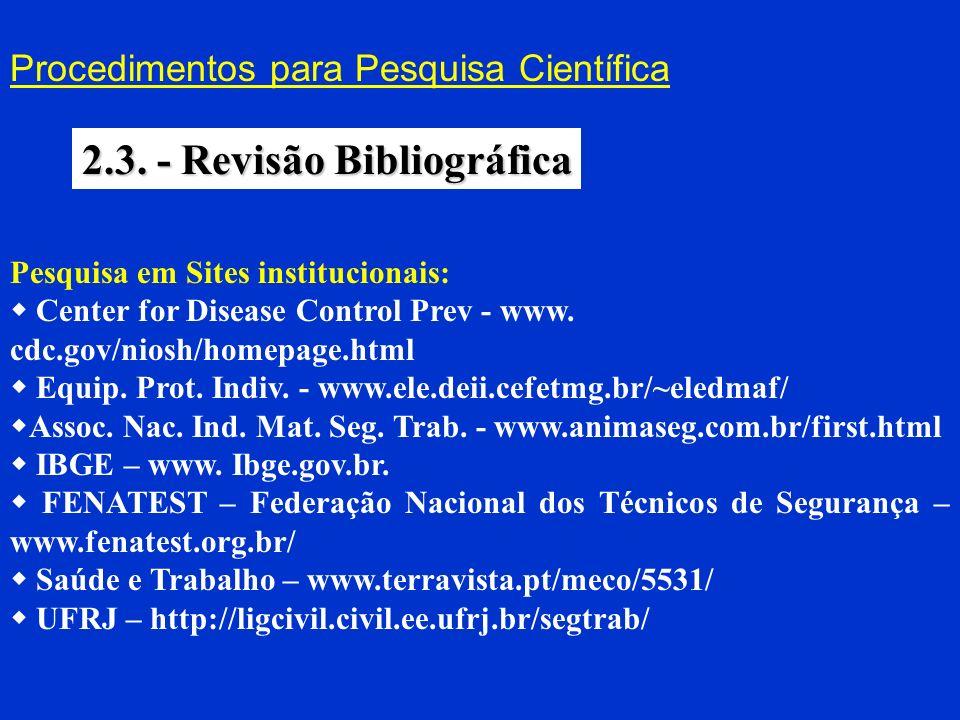 Procedimentos para Pesquisa Científica 2.3. - Revisão Bibliográfica Pesquisa em Sites institucionais: Center for Disease Control Prev - www. cdc.gov/n