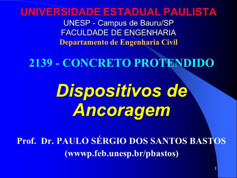 1 UNIVERSIDADE ESTADUAL PAULISTA UNESP - Campus de Bauru/SP FACULDADE DE ENGENHARIA Departamento de Engenharia Civil 2139 - CONCRETO PROTENDIDO Dispos