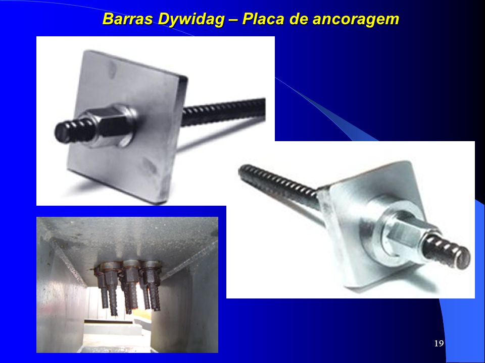19 Barras Dywidag – Placa de ancoragem