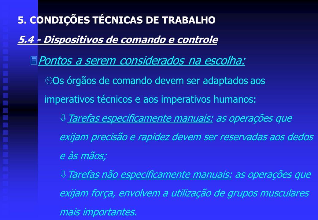 3Os comandos de efeitos contínuos: A precisão exigida pela tarefa será determinante para a escolha deste tipo de comando. Distinguem-se: ò Os comandos