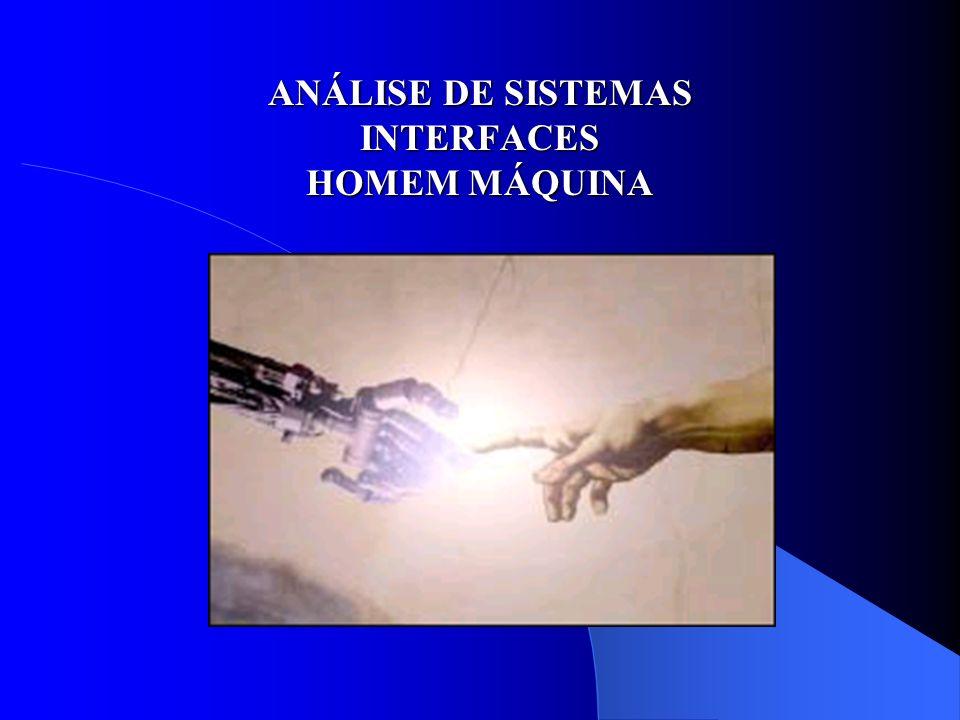 ANÁLISE DE SISTEMAS INTERFACES HOMEM MÁQUINA