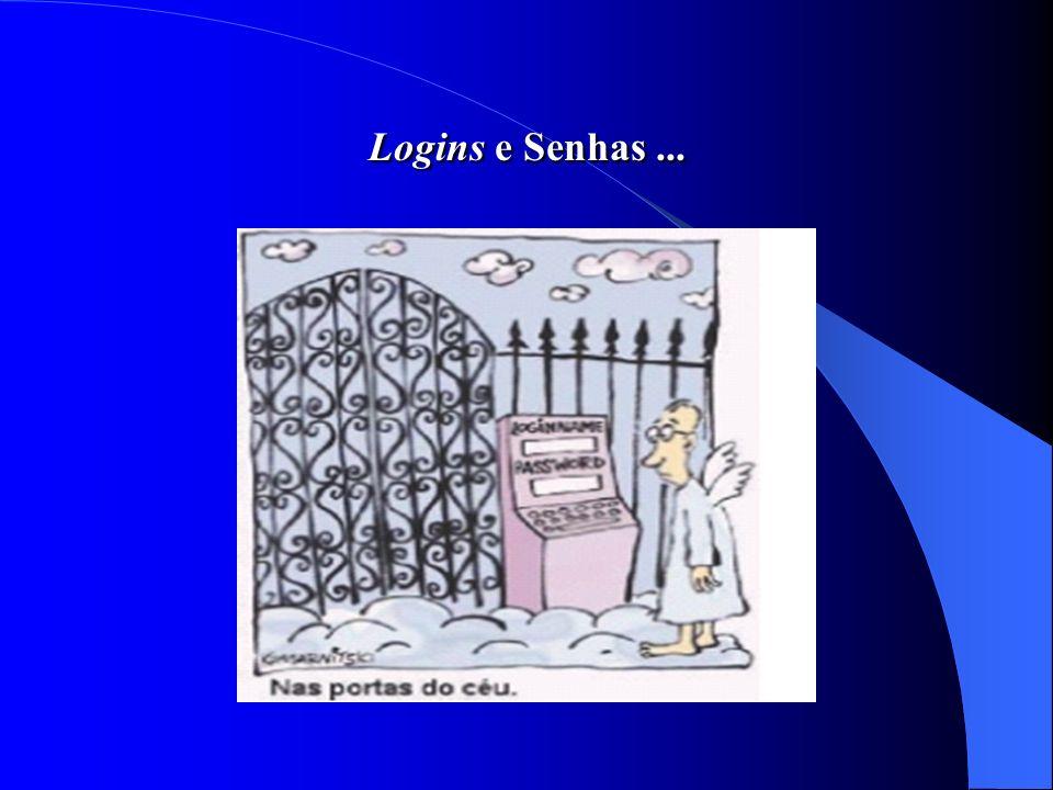 Logins e Senhas...