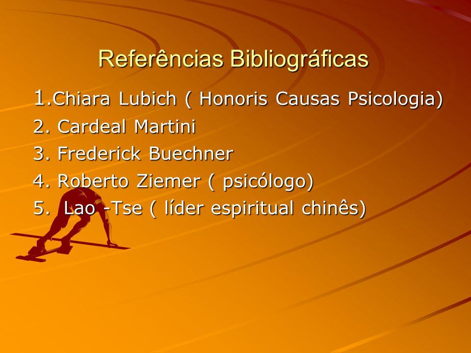 Referências Bibliográficas 1.Chiara Lubich ( Honoris Causas Psicologia) 2.