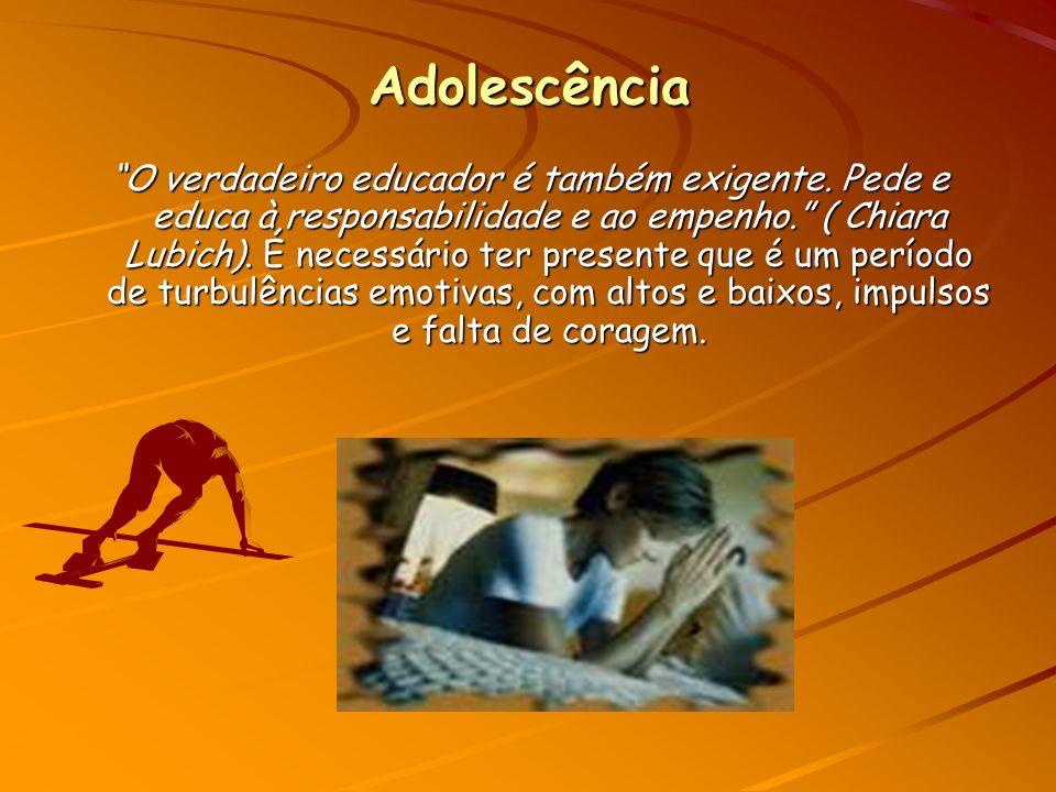 Adolescência O verdadeiro educador é também exigente.