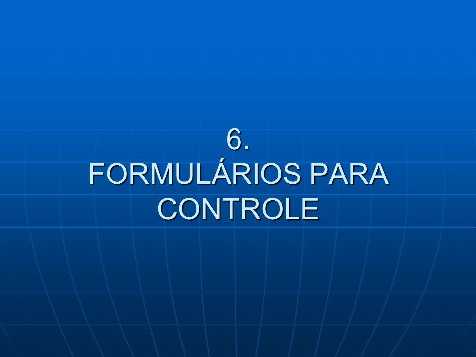 6. FORMULÁRIOS PARA CONTROLE