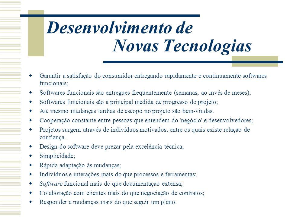 Desenvolvimento de Novas Tecnologias Garantir a satisfação do consumidor entregando rapidamente e continuamente softwares funcionais; Softwares funcio