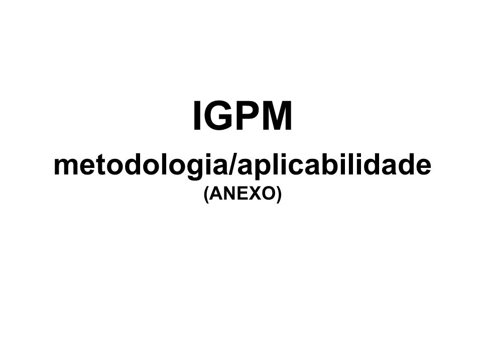 IGPM metodologia/aplicabilidade (ANEXO)