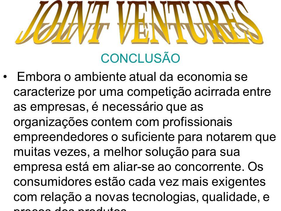 CONCLUSÃO Embora o ambiente atual da economia se caracterize por uma competição acirrada entre as empresas, é necessário que as organizações contem co