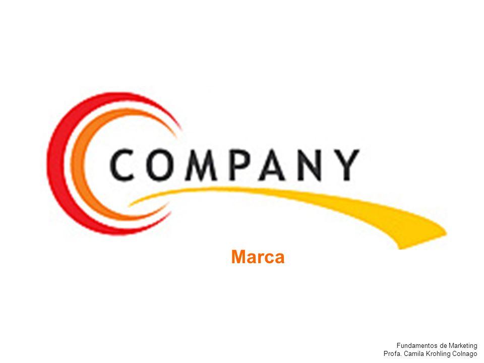 Fundamentos de Marketing Profa. Camila Krohling Colnago Marca