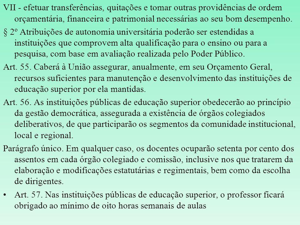VII - efetuar transferências, quitações e tomar outras providências de ordem orçamentária, financeira e patrimonial necessárias ao seu bom desempenho.