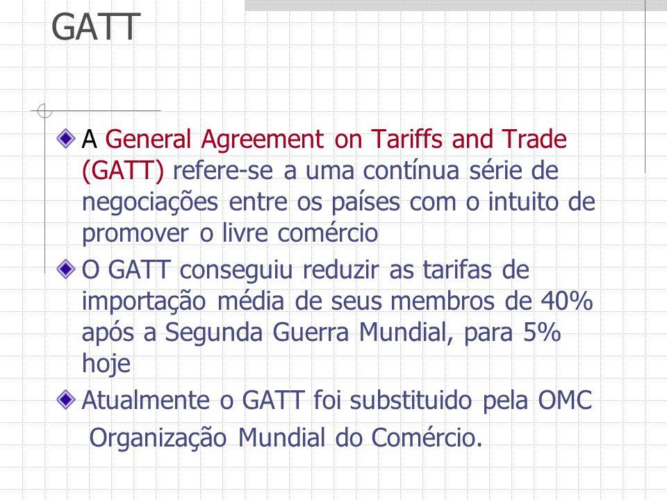 GATT A General Agreement on Tariffs and Trade (GATT) refere-se a uma contínua série de negociações entre os países com o intuito de promover o livre c