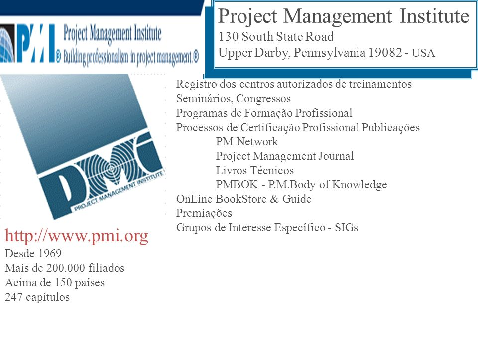 Project Management Institute 130 South State Road Upper Darby, Pennsylvania 19082 - USA Project Management Institute 130 South State Road Upper Darby,