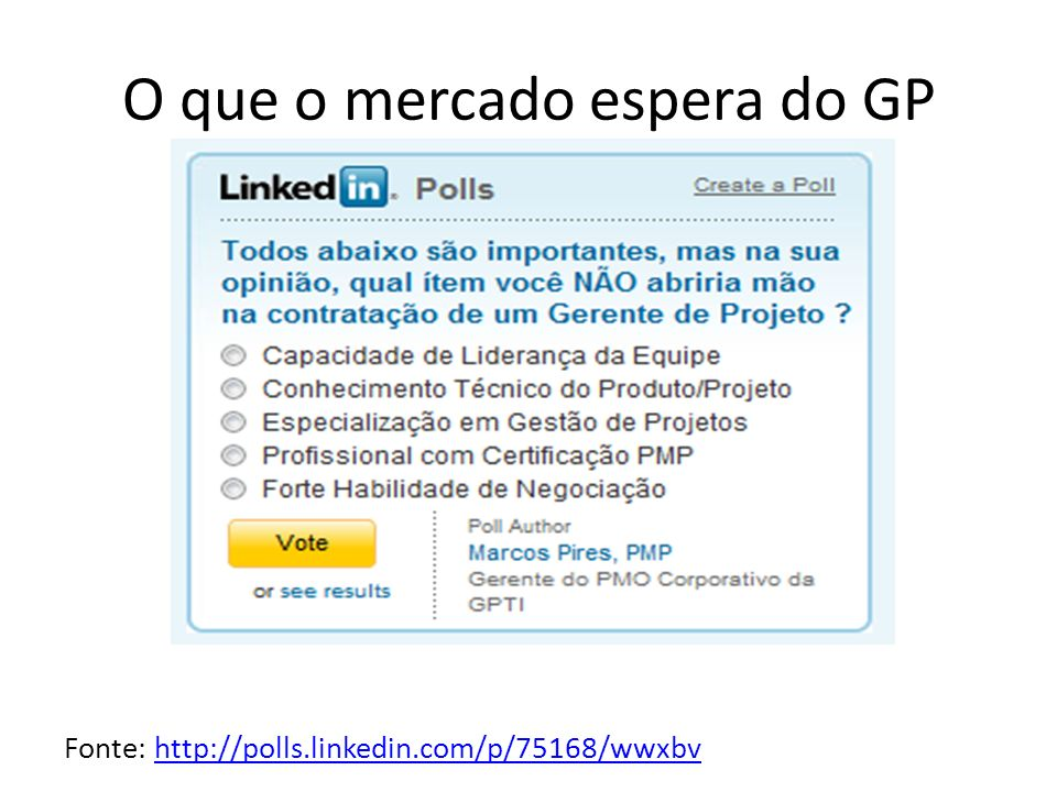 O que o mercado espera do GP Fonte: http://polls.linkedin.com/p/75168/wwxbvhttp://polls.linkedin.com/p/75168/wwxbv
