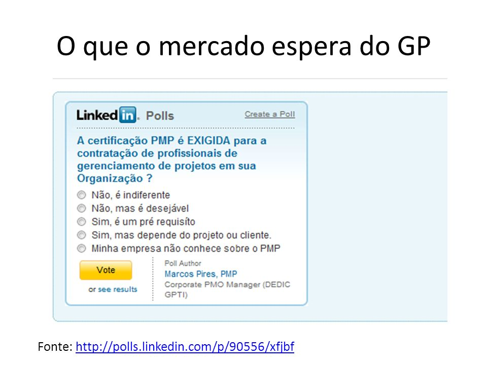 O que o mercado espera do GP Fonte: http://polls.linkedin.com/p/90556/xfjbfhttp://polls.linkedin.com/p/90556/xfjbf