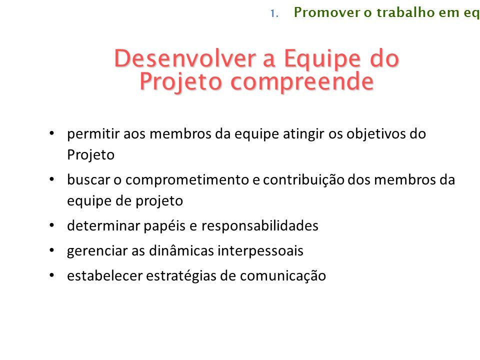 Desenvolver a Equipe do Projeto compreende permitir aos membros da equipe atingir os objetivos do Projeto buscar o comprometimento e contribuição dos