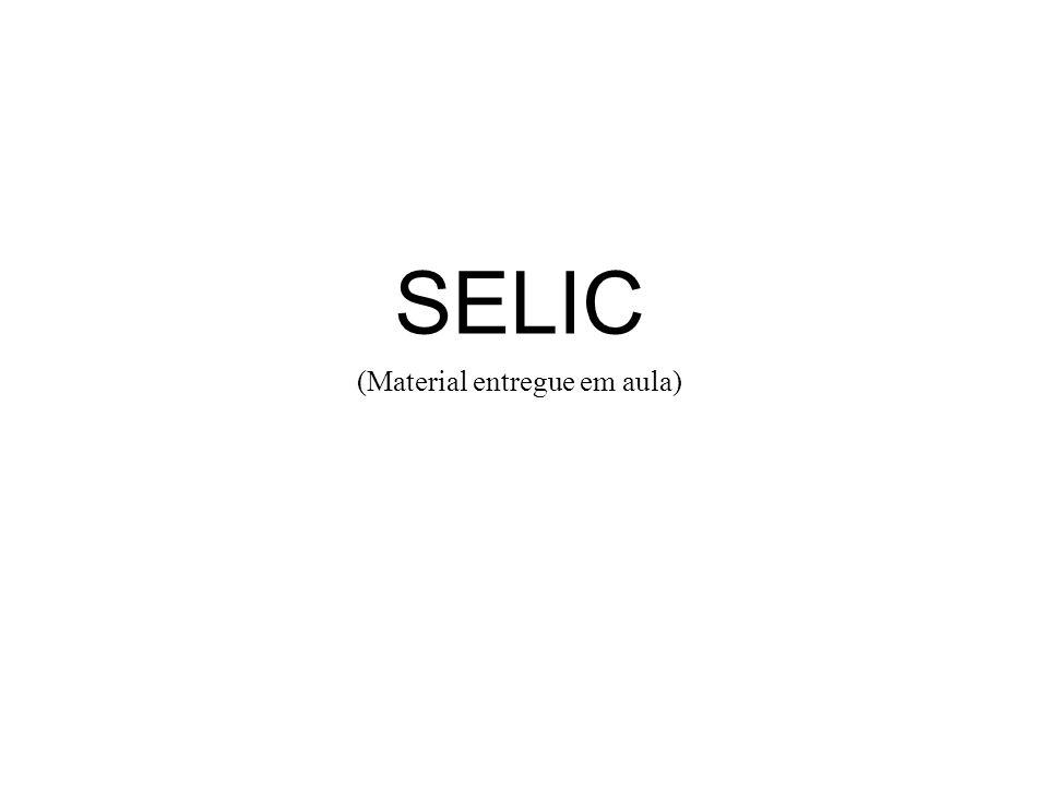 SELIC (Material entregue em aula)
