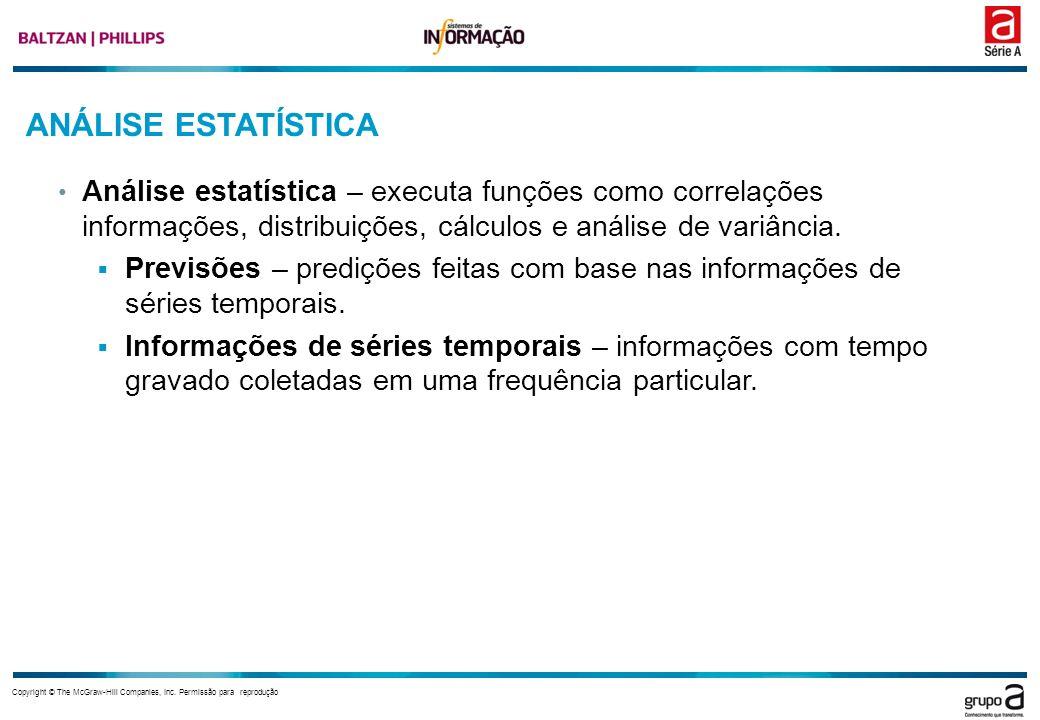 Copyright © The McGraw-Hill Companies, Inc. Permissão para reprodução ANÁLISE ESTATÍSTICA Análise estatística – executa funções como correlações infor