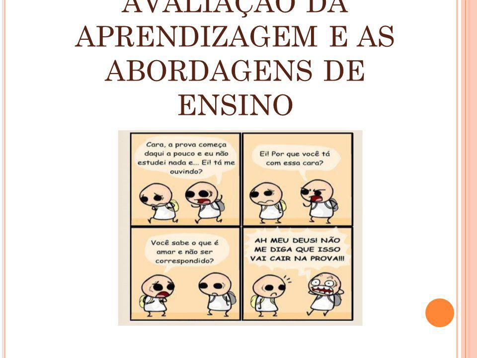 AVALIAÇÃO DA APRENDIZAGEM E AS ABORDAGENS DE ENSINO