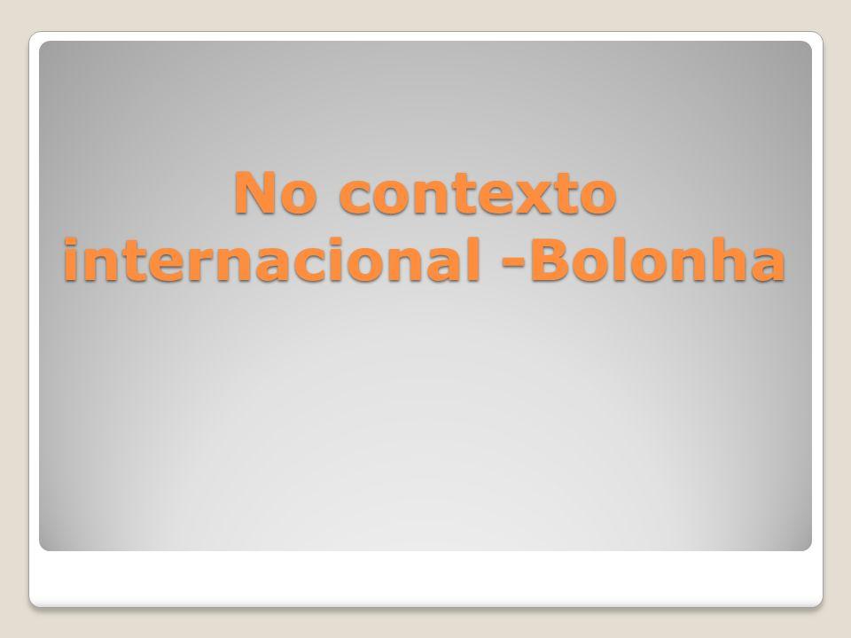 No contexto internacional -Bolonha