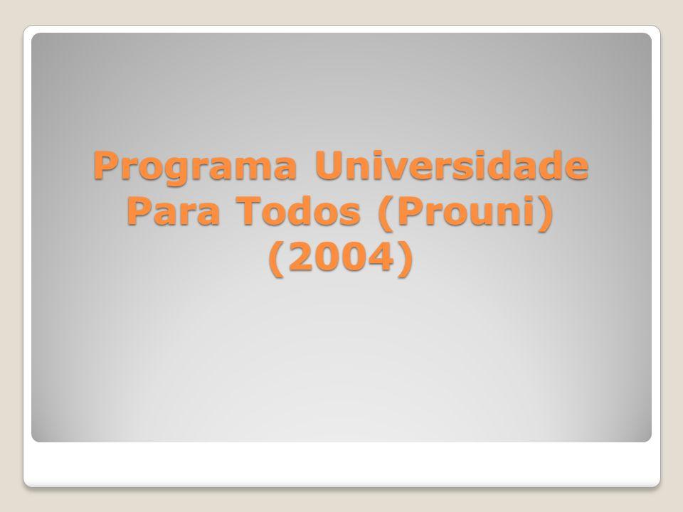 Programa Universidade Para Todos (Prouni) (2004)