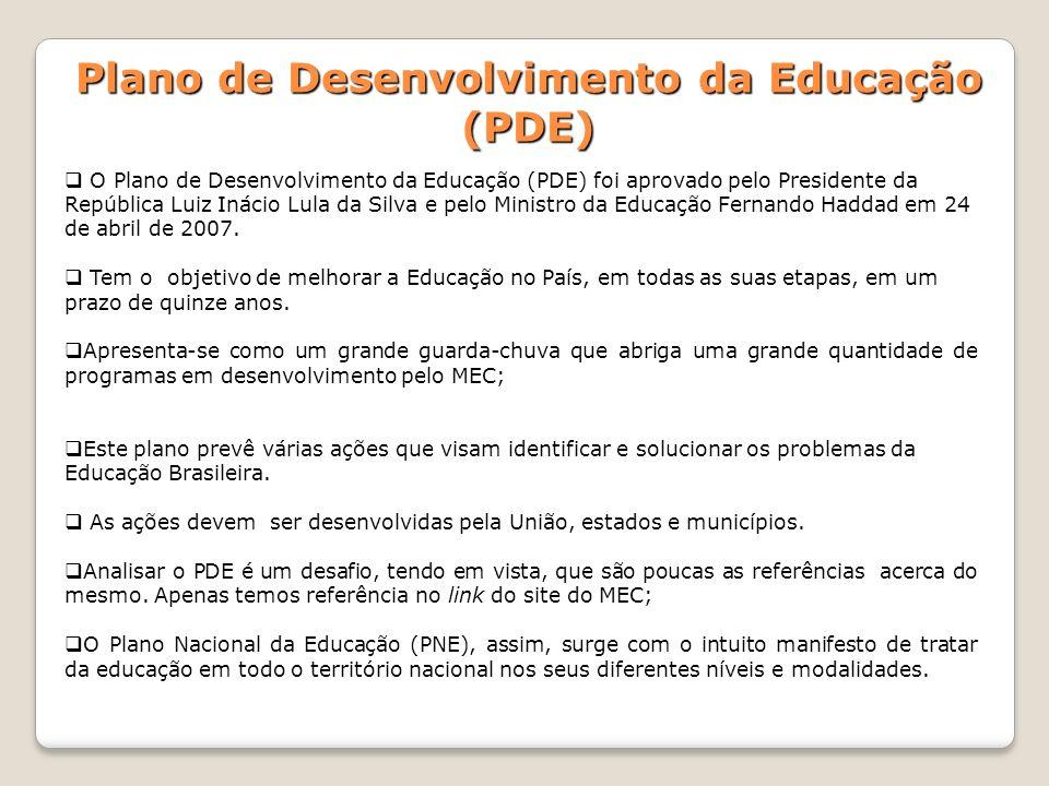 O Plano de Desenvolvimento da Educação (PDE) foi aprovado pelo Presidente da República Luiz Inácio Lula da Silva e pelo Ministro da Educação Fernando
