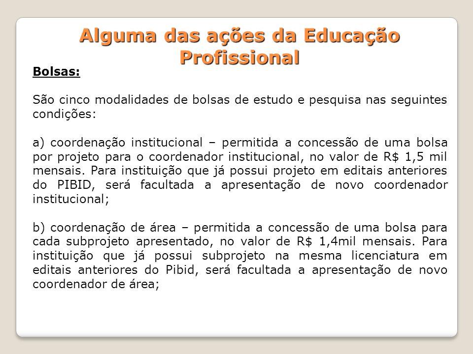 Bolsas: São cinco modalidades de bolsas de estudo e pesquisa nas seguintes condições: a) coordenação institucional – permitida a concessão de uma bols