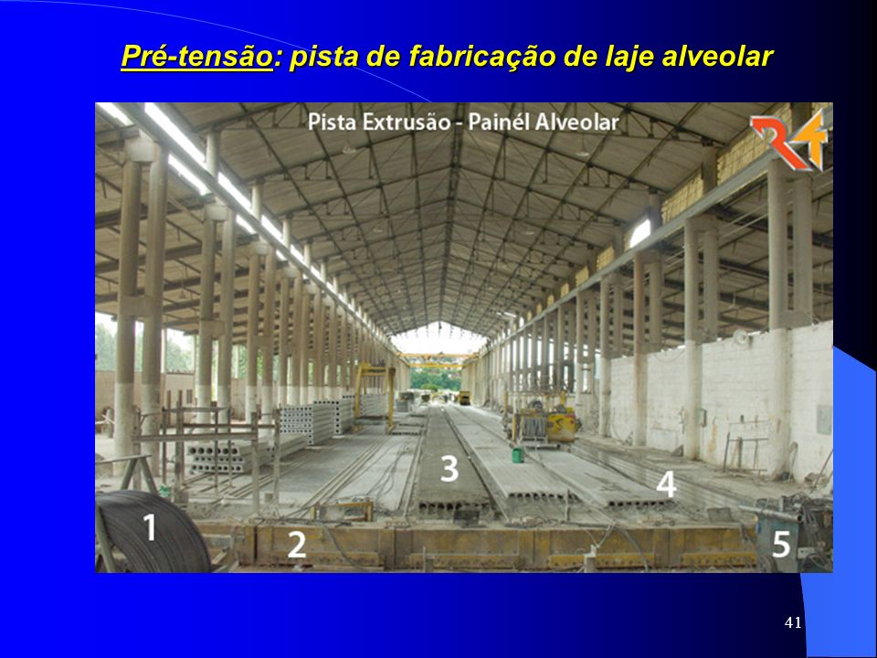 41 Pré-tensão: pista de fabricação de laje alveolar