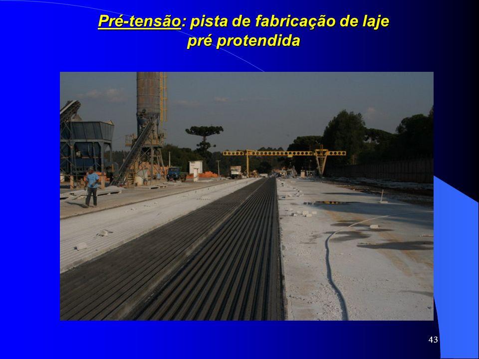43 Pré-tensão: pista de fabricação de laje pré protendida