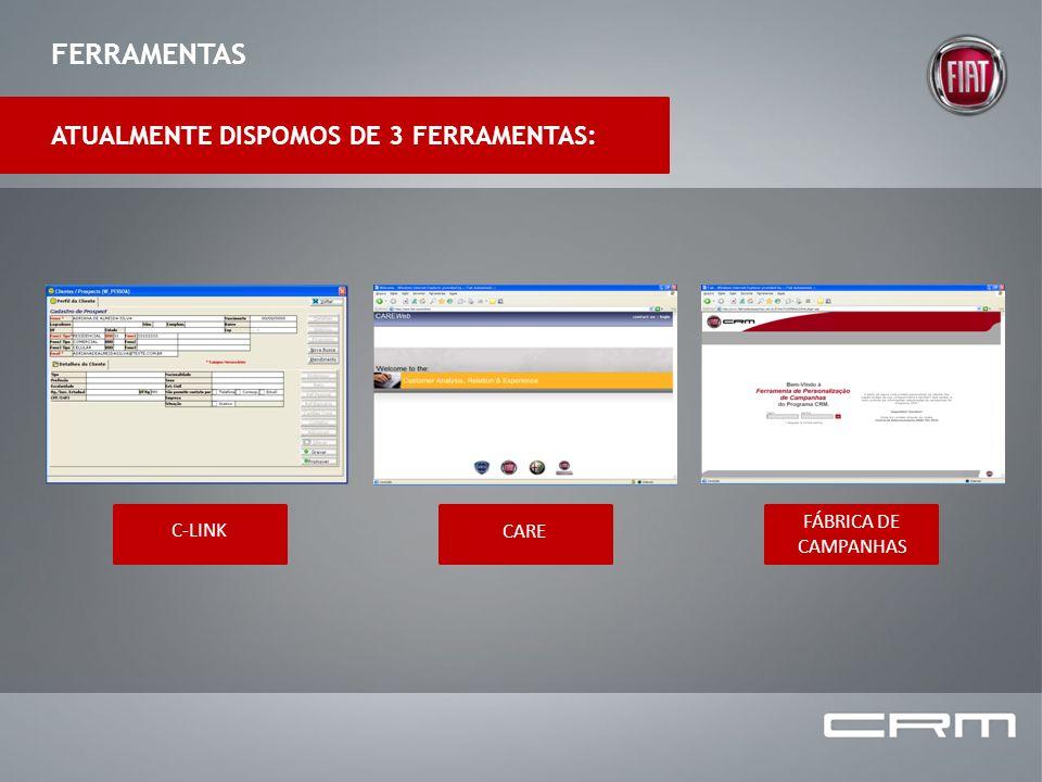 FERRAMENTAS ATUALMENTE DISPOMOS DE 3 FERRAMENTAS: C-LINK CARE FÁBRICA DE CAMPANHAS
