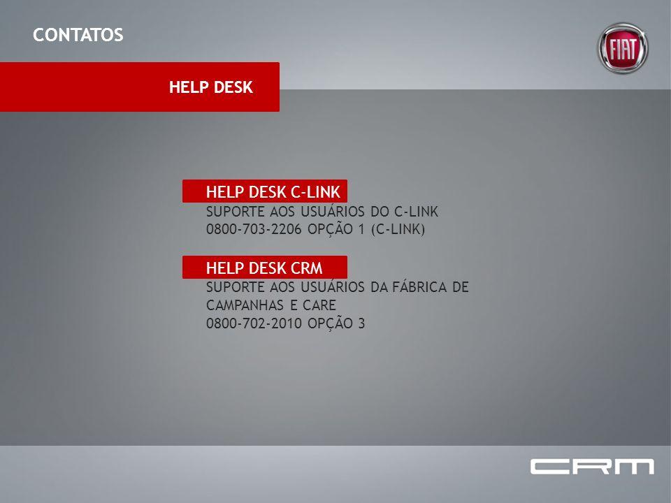 CONTATOS HELP DESK HELP DESK C-LINK SUPORTE AOS USUÁRIOS DO C-LINK 0800-703-2206 OPÇÃO 1 (C-LINK) HELP DESK CRM SUPORTE AOS USUÁRIOS DA FÁBRICA DE CAM