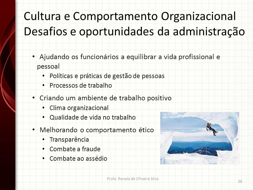 Ajudando os funcionários a equilibrar a vida profissional e pessoal Políticas e práticas de gestão de pessoas Processos de trabalho Criando um ambient