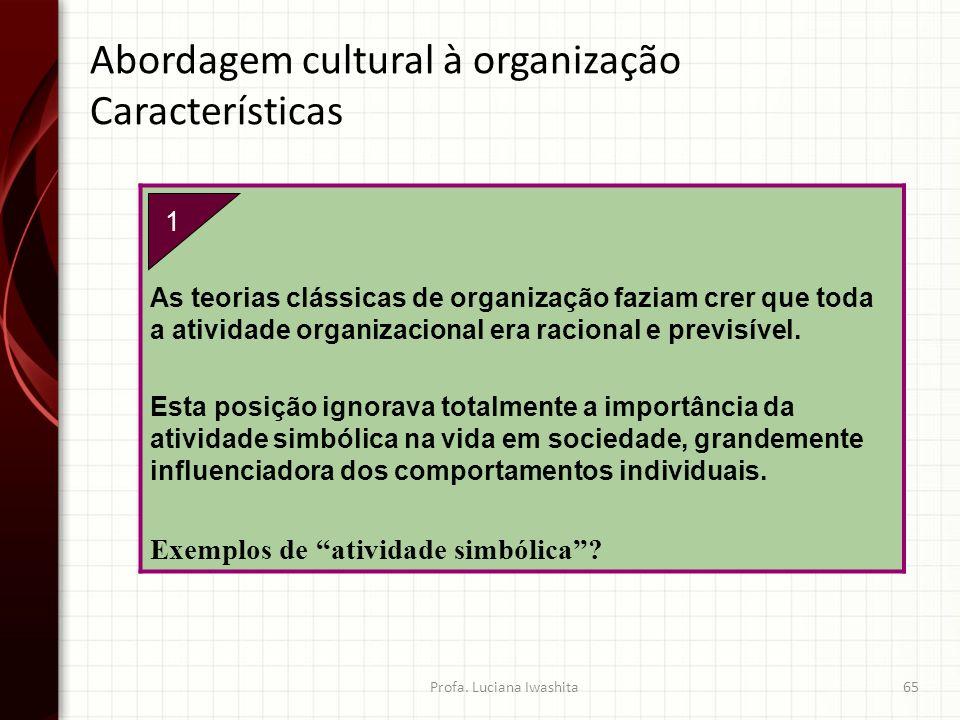 1. As teorias clássicas de organização faziam crer que toda a atividade organizacional era racional e previsível. Esta posição ignorava totalmente a i