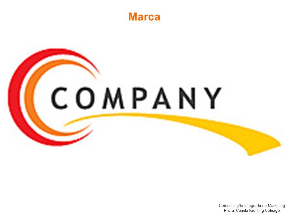 Comunicação Integrada de Marketing Profa.Camila Krohling Colnago Fundamentos de Marketing Profa.