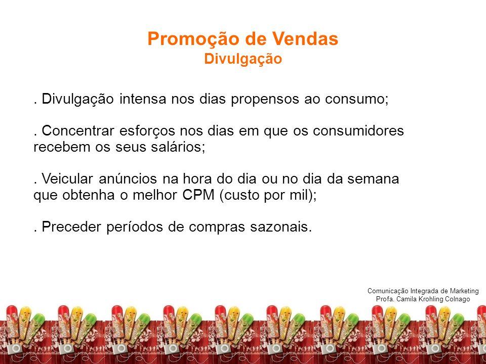 Comunicação Integrada de Marketing Profa.Camila Krohling Colnago.