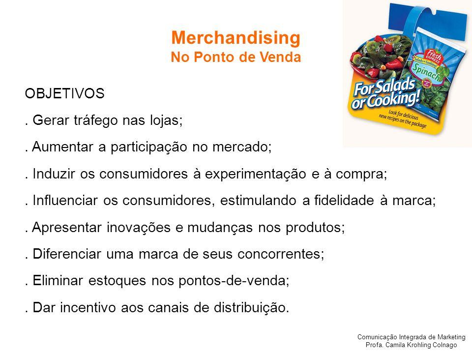 Comunicação Integrada de Marketing Profa.Camila Krohling Colnago OBJETIVOS.