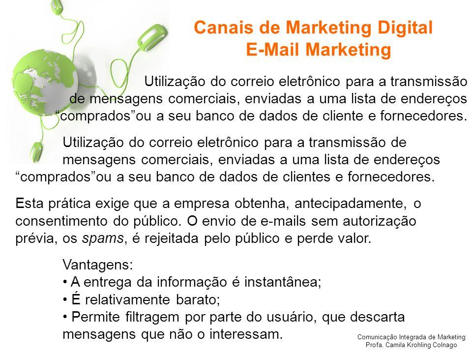 Comunicação Integrada de Marketing Profa. Camila Krohling Colnago Utilização do correio eletrônico para a transmissão de mensagens comerciais, enviada