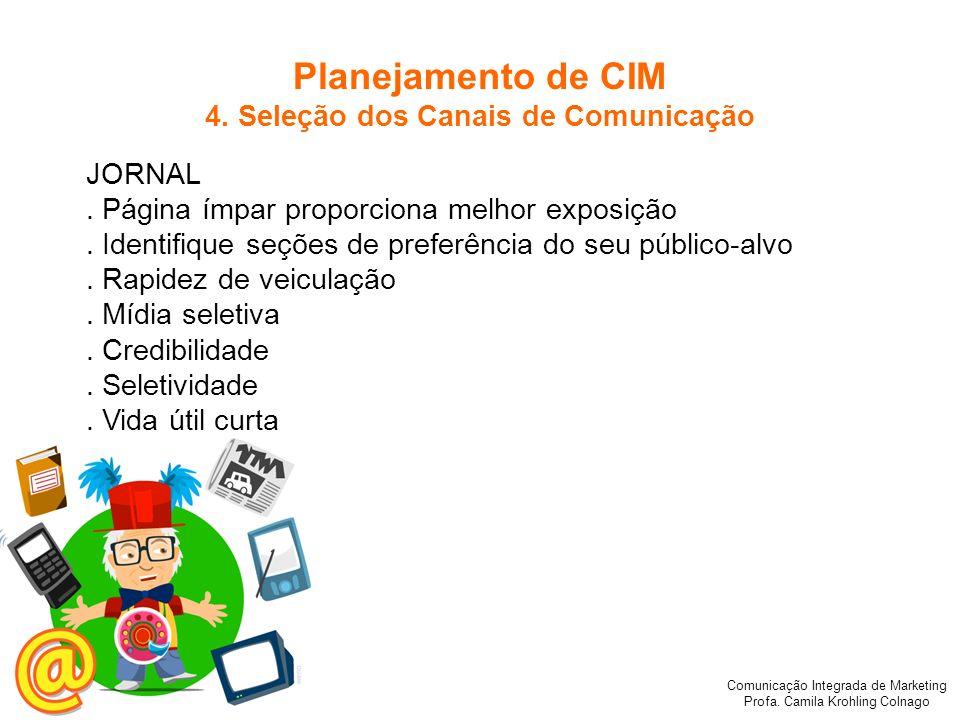 Comunicação Integrada de Marketing Profa. Camila Krohling Colnago JORNAL. Página ímpar proporciona melhor exposição. Identifique seções de preferência